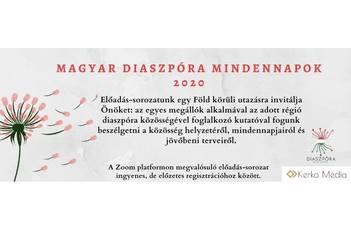Online beszélgetés a Magyar Diaszpóra Mindennapok 2020 sorozat keretében
